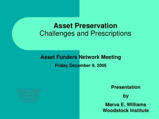 Asset Preservation Challenges and Prescriptions
