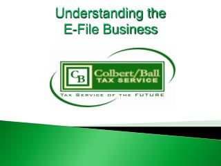 Understanding the E-File Business
