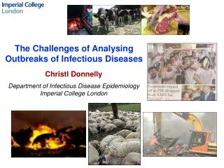 Christl Donnelly Department of Infectious Disease Epidemiology Imperial College London