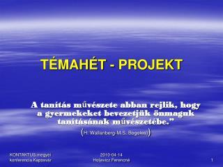 TÉMAHÉT - PROJEKT