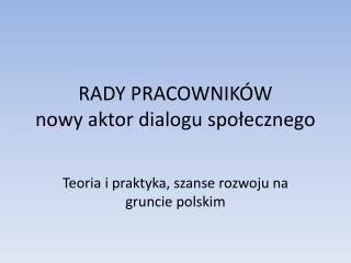 RADY PRACOWNIKÓW nowy aktor dialogu społecznego