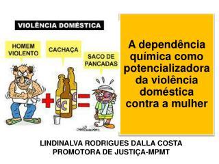 A dependência química como potencializadora da violência doméstica contra a mulher