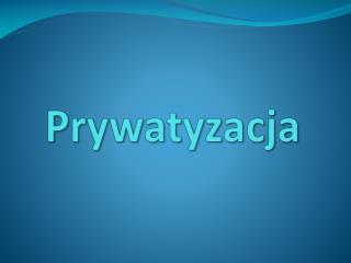 Prywatyzacja