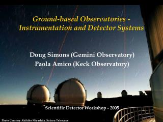 Ground-based Observatories - Instrumentation and Detector Systems