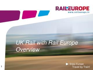 UK Rail with Rail Europe  Overview