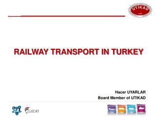 RAILWAY TRANSPORT IN TURKEY