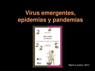 Virus emergentes, epidemias y pandemias
