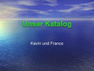 Kevin und Franco