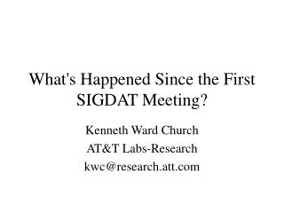 What's Happened Since the First SIGDAT Meeting?