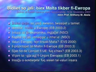 Bidliet dinjin:  so`jolo[i ewlenin, twissijiet u tamiet Identita':  Maltin  u Ewropej (EB 2003.2)