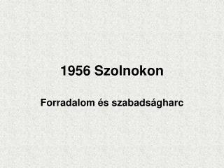 1956 Szolnokon