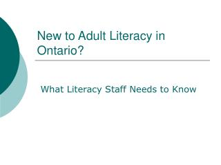 New to Adult Literacy in Ontario?