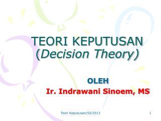 TEORI KEPUTUSAN ( Decision Theory)