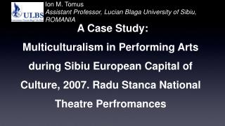 Ion M. Tomus Assistant Professor, Lucian Blaga University of Sibiu, ROMANIA