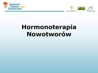 Hormonoterapia Nowotwor�w