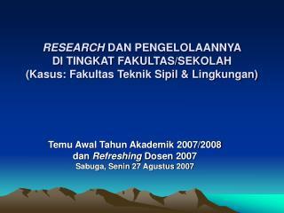 Temu Awal Tahun Akademik 2007/2008 dan  Refreshing  Dosen 2007 Sabuga, Senin 27 Agustus 2007