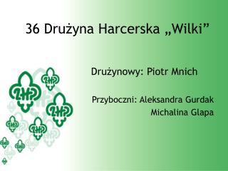 "36 Drużyna Harcerska ""Wilki"""