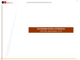 KULTURAREN EUSKAL KONTSEILUA -2012ko ekainaren 27a-