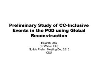 Preliminary Study of CC-Inclusive Events in the P0D using Global Reconstruction