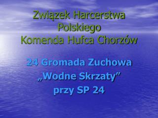 Związek Harcerstwa Polskiego Komenda Hufca Chorzów
