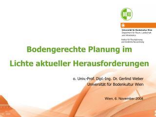 o. Univ.-Prof. Dipl.-Ing. Dr. Gerlind Weber Universität für Bodenkultur Wien