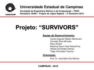 "Projeto: ""SURVIVORS"""