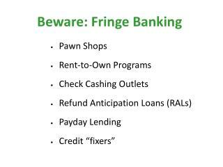 Beware: Fringe Banking