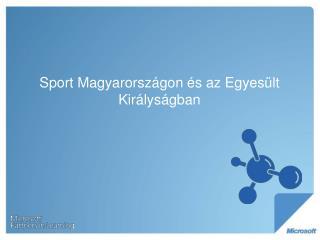 Sport Magyarországon és az Egyesült Királyságban