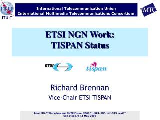 ETSI NGN Work: TISPAN Status
