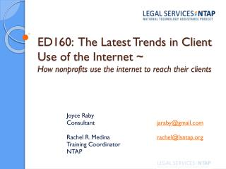 Joyce  Raby Consultant jaraby@gmail Rachel  R. Medina rachel@lsntap