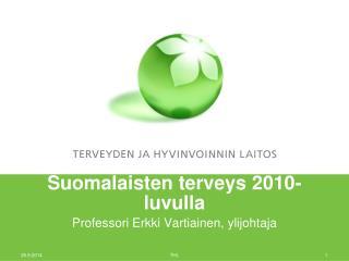 Suomalaisten terveys 2010-luvulla
