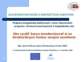 SLOVENSKÁ INOVAČNÁ A ENERGETICKÁ AGENTÚRA