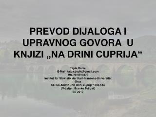 """PREVOD DIJALOGA I UPRAVNOG GOVORA  U KNJIZI """"NA DRINI CUPRIJA"""""""