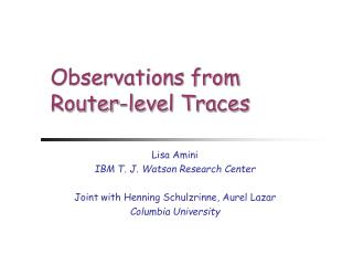 Observations from  Router-level Traces