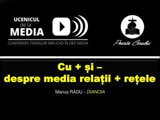 Cu + și –  despre media relații + rețele