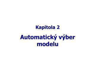 Kapitola 2 Automatický výber modelu