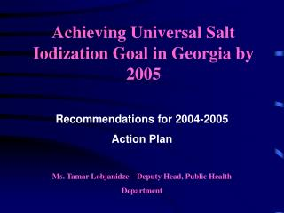 Achieving Universal Salt Iodization Goal in Georgia by 2005