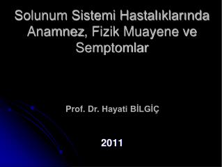 Solunum Sistemi Hastalıklarında   Anamnez , Fizik Muayene ve Semptomlar