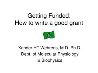 Getting Funded: How to write a good grant