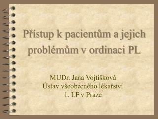 Přístup k pacientům a jejich problémům v ordinaci PL