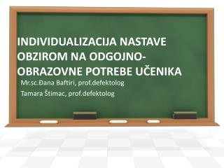 INDIVIDUALIZACIJA NASTAVE OBZIROM NA ODGOJNO-OBRAZOVNE POTREBE UČENIKA