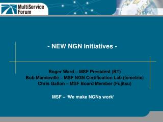 - NEW NGN Initiatives -