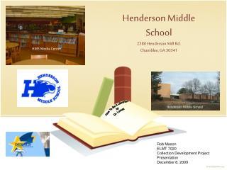 Henderson Middle School 2380 Henderson Mill Rd. Chamblee, GA 30341
