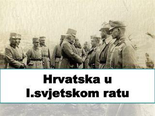 Hrvatska u I.svjetskom ratu