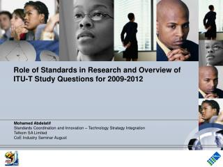 Role of Standards in Research and Overview of ITU-T Study Questions for 2009-2012