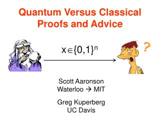 Quantum Versus Classical Proofs and Advice