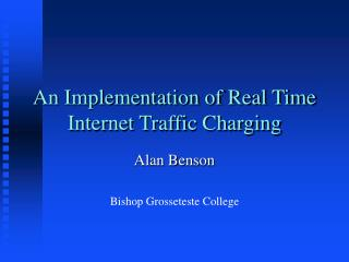 An Implementation of Real Time Internet Traffic Charging