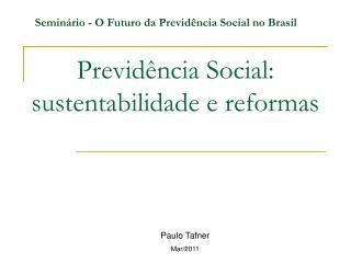 Previdência Social: sustentabilidade e reformas