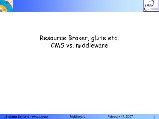Resource Broker, gLite etc. CMS vs. middleware