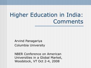 Higher Education in India: Comments